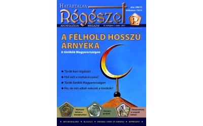 2021/1. A félhold árnyékában : Határtalan régészet  2021/1.  Archeológiai magazin