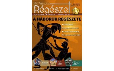 Határtalan régészet  2017. II./2. : A háborúk régészete; Régészeti ismeretterjesztő magazin