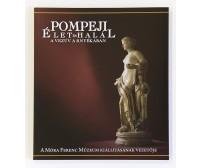 Pompeji : Élet és halál a Vezúv árnyékában : A Móra Ferenc Múzeum kiállításának vezetője