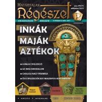2021/2. : Inkák, maják aztékok  2021/2. Határtalan régészet 2021/2..  Archeológiai magazin